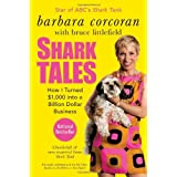 Shark Tales: How I Turned $1,000 into a Billion Dollar Business ~ Barbara Corcoran