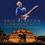 ERIC CLAPTON - SLOWHAND AT 70 LIVE AT...