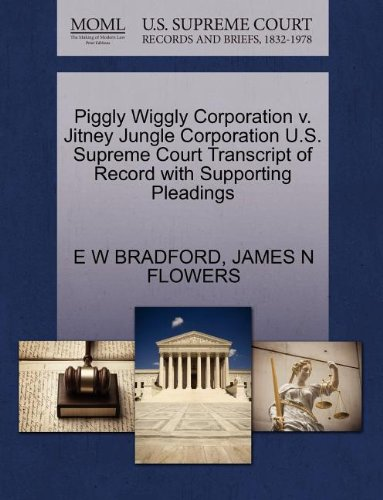 piggly-wiggly-corporation-v-jitney-jungle-corporation-us-supreme-court-transcript-of-record-with-sup