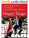 Happy Tango: Sallycat's Guide to Dancing in Buenos Aires 2nd Edition (English Edition)