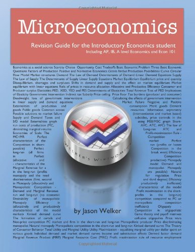 Microeconomics Revision Guide for the Introductory Economics Student: Including AP, IB, A level Economics and Econ 101
