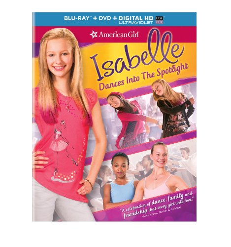 American Girl: Isabelle Dances into the Spotlight (Blu-ray + DVD + DIGITAL HD with UltraViolet)
