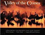 img - for Valley of the Cranes: Exploring Colorado's San Luis Valley book / textbook / text book