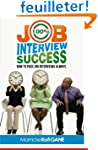 100% JOB INTERVIEW Success: [How To A...