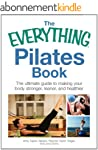 The Everything Pilates Book: The Ulti...