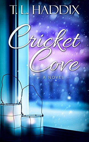 T. L. Haddix - Cricket Cove (Firefly Hollow Book 5)