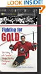 Fighting for Gold: The Story of Canad...