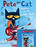Pete the Cat Rocking in My School Shoes with Cd