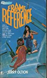 Frame of Reference (0445203307) by Oltion, Jerry