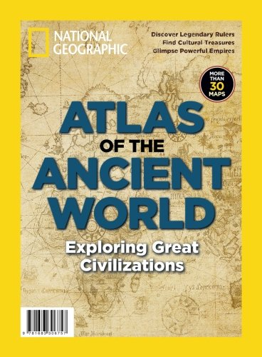 national-geographic-atlas-of-the-ancient-world-exploring-great-civilizations