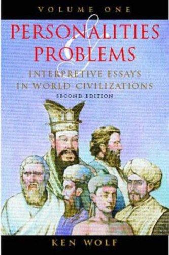 personality and problem interpretive essay in world civilization volume ii Personalities & problems: interpretive essays in world civilization, volume ii by ken wolf (2004-03-31): ken wolf: books - amazonca.