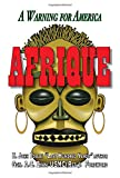 img - for Afrique: A Warning for America book / textbook / text book