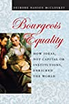 Bourgeois Equality: How Ideas, Not Ca...