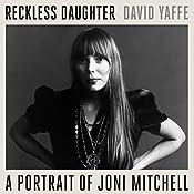 Reckless Daughter: A Portrait of Joni Mitchell | [David Yaffe]