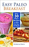Easy Paleo Breakfast - More than 30 Paleo Recipes to Start the Day off Right