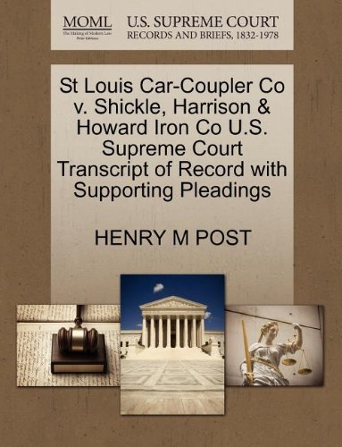 St Louis Car-Coupler Co v. Shickle, Harrison & Howard Iron Co U.S. Supreme Court Transcript of Record with Supporting Pleadings PDF