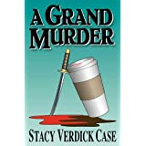 A Grand Murder ~ Stacy Verdick Case