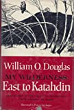 My Wilderness: East to Katahdin (1299127797) by William O. Douglas