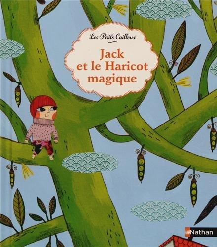 Jack et le haricot magique : d'après un conte traditionnel