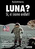 Fotocamere Digitali Best Deals - Luna? Sì, Ci Siamo Andati! (Italian Edition)