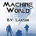 Machine World: Undying Mercenaries, Book 4 Audiobook by B. V. Larson Narrated by Mark Boyett