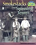 img - for Smokestacks and Spinning Jennys: Industrial Revolution (American History Through Primary Sources) book / textbook / text book