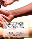 img - for Better (or) Worse: An Anthology book / textbook / text book