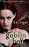 Goblin Ball (Wyrd and Fae) (Volume 5)
