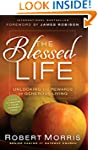 The Blessed Life: Unlocking the Rewar...
