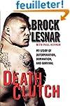 Death Clutch: My Story of Determinati...
