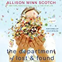 The Department of Lost & Found: A Novel (       UNABRIDGED) by Allison Winn Scotch Narrated by Julia Whelan