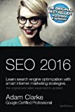 Search engine optimization 2016: Learn SEO with smart internet marketing strategies