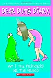 Am I the Princess or the Frog? (Dear Dumb Diary, No. 3) (0439629071) by Jim Benton