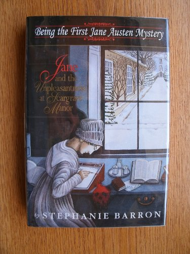 Jane and the Unpleasantness at Scargrave Manor: Being the First Jane Austen Mystery, Barron, Stephanie