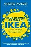 C�mo hacemos las cosas en Ikea: Todo lo que aprend� durante mis a�os como consejero delegado
