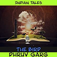 The Bird Audiobook by Dhruv Garg Narrated by John Hawkes