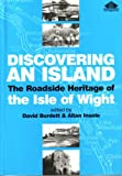img - for Discovering an Island: Roadside Heritage of the Isle of Wight book / textbook / text book