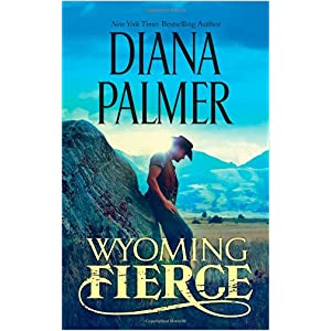 Wyoming Fierce by Diana Palmer