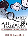 img - for Quartz Job Scheduling Framework: Building Open Source Enterprise Applications book / textbook / text book