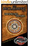 Unexpected Visitors (The Reclaiming Book 1)