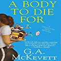 A Body to Die For: Savannah Reid, Book 14 Audiobook by G. A. McKevett Narrated by Dina Pearlman