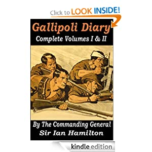 Gallipoli Diaries of the British Commanding General (Complete Vol I & II) by  General Sir Ian Hamilton