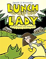 Lunch Lady and the Summer Camp Shakedown