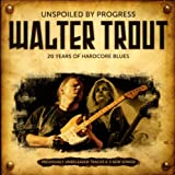 echange, troc The Walter Trout Band - Unspoiled By Progress
