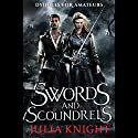 Swords and Scoundrels Audiobook by Julia Knight Narrated by Angèle Masters