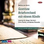 Goethes Briefwechsel mit einem Kinde | Bettina von Arnim