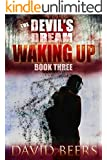 The Devil's Dream: Waking Up - A Thriller (The Devil's Dream Series #3)
