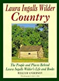img - for Laura Ingalls Wilder Country: The People and Places in Laura Ingalls Wilder's Life and Books book / textbook / text book