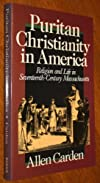 Puritan Christianity in America: Religion and Life in Seventeenth-Century Massachusetts