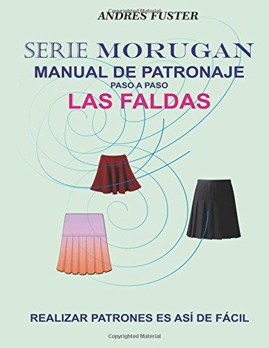 Serie Morugan manual de patronaje: Las faldas: Volume 1